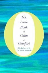O's Little Book of Calm & Comfort (ISBN: 9781250070081)