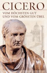 Vom hchsten Gut und vom grten bel - De finibus bonorum et malorum libri quinque (2012)