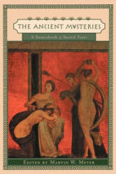 Ancient Mysteries: A Sourcebook of Sacred Texts (ISBN: 9780812216929)
