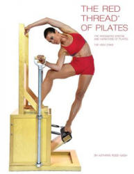 The Red Thread of Pilates the Integrated System and Variations of Pilates - The High Chair: The High Chair (ISBN: 9780990746560)