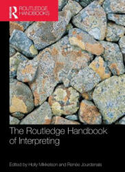 Routledge Handbook of Interpreting - Holly Mikkelson (ISBN: 9781138625228)