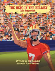 The Hero in the Helmet: Colin Kaepernick (ISBN: 9781626768093)