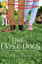 Like Cats and Dogs: Based on the Hallmark Channel Original Movie (ISBN: 9781947892170)