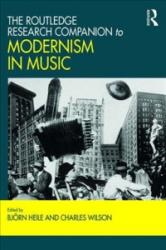 Routledge Research Companion to Modernism in Music (ISBN: 9781472470409)