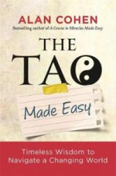 Tao Made Easy - Alan Cohen (ISBN: 9781781809112)