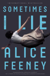 SOMETIMES I LIE - ALICE FEENEY (ISBN: 9781250191892)