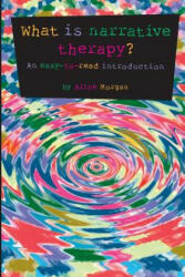 What Is Narrative Therapy? : An Easy-To-Read Introduction (ISBN: 9780957792906)