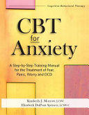 CBT for Anxiety: A Step-By-Step Training Manual for the Treatment of Fear, Panic, Worry and Ocd (ISBN: 9781683731412)