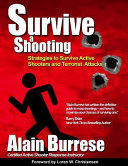 Survive a Shooting: Strategies to Survive Active Shooters and Terrorist Attacks (ISBN: 9781937872120)