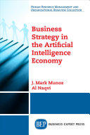 Business Strategy in the Artificial Intelligence Economy (ISBN: 9781948198981)