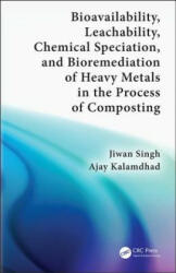 Bioavailability, Leachability, Chemical Speciation, and Bioremediation of Heavy Metals in the Process of Composting (ISBN: 9781138598331)