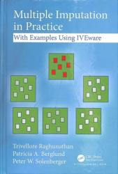 Multiple Imputation in Practice - With Examples Using IVEware (ISBN: 9781498770163)