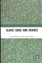 Slavic Gods and Heroes (ISBN: 9781138493193)