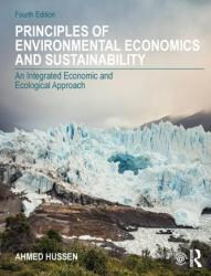 Principles of Environmental Economics and Sustainability - An Integrated Economic and Ecological Approach (ISBN: 9780815363545)