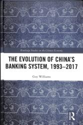The Evolution of China's Banking System, 1993-2017 (ISBN: 9781138496972)