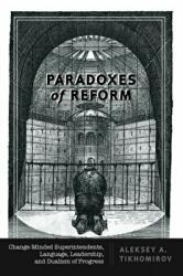 Paradoxes of Reform - Change-Minded Superintendents, Language, Leadership, and Dualism of Progress (ISBN: 9781433147241)