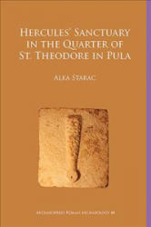 Hercules' Sanctuary in the Quarter of St Theodore, Pula (ISBN: 9781784918736)