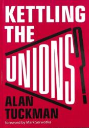 Kettling The Unions - Alan Tuckman (ISBN: 9780851248745)