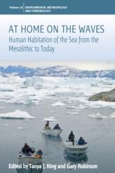 At Home on the Waves - Human Habitation of the Sea from the Mesolithic to Today (ISBN: 9781789201420)