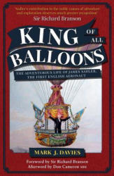 King of All Balloons - The Adventurous Life of James Sadler, The First English Aeronaut (ISBN: 9781445682860)