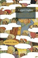 Forget English! - Aamir R. Mufti (ISBN: 9780674986893)