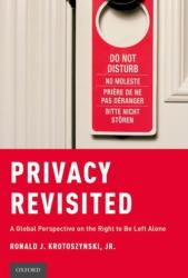Privacy Revisited - A Global Perspective on the Right to Be Left Alone (ISBN: 9780190876913)