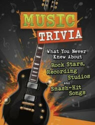 Music Trivia - What You Never Knew About Rock Stars, Recording Studios and Smash-Hit Songs (ISBN: 9781474759458)