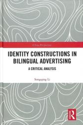 Identity Constructions in Bilingual Advertising - A Critical Analysis (ISBN: 9781138330689)