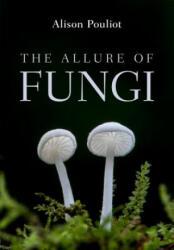 Allure of Fungi (ISBN: 9781486308576)