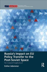 Russia's Impact on EU Policy Transfer to the Post-Soviet Space - The Contested Neighborhood (ISBN: 9781138361898)