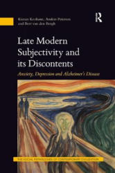 Late Modern Subjectivity and its Discontents - Anxiety Depression and Alzheimer's Disease (ISBN: 9781138364448)