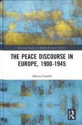 Peace Discourse in Europe, 1900-1945 (ISBN: 9781138490000)