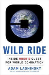 Wild Ride - Inside Uber's Quest for World Domination (ISBN: 9780735216808)