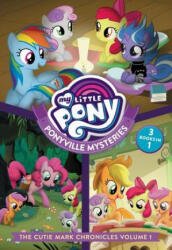 My Little Pony: Ponyville Mysteries: The Cutie Mark Chronicles Volume 1 (ISBN: 9780316419338)