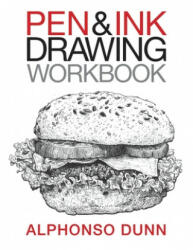 Pen and Ink Drawing Workbook (ISBN: 9780997046502)