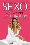 Sexo. Alessandra Te Lo Cuenta Todo / Sex: Alessandra Tells All (ISBN: 9781947783881)