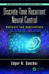 Discrete-Time Recurrent Neural Control (ISBN: 9781138550209)