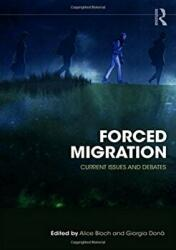 Forced Migration - Current Issues and Debates (ISBN: 9781138653238)