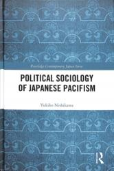 Political Sociology of Japanese Pacifism (ISBN: 9781138058712)
