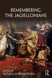 Remembering the Jagiellonians (ISBN: 9781138562400)