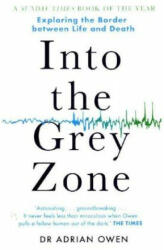 Into the Grey Zone - A Neuroscientist Explores the Border Between Life and Death (ISBN: 9781783350995)