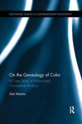 On the Genealogy of Color - Adams, Zed (ISBN: 9781138387126)