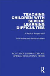 Teaching Children with Severe Learning Difficulties - WOOD (ISBN: 9781138595996)