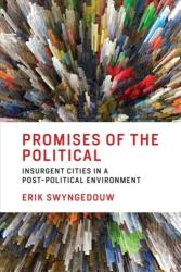 Promises of the Political - Insurgent Cities in a Post-Political Environment (ISBN: 9780262038225)