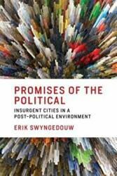 Promises of the Political - Insurgent Cities in a Post-Political Environment (ISBN: 9780262535656)