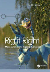 Rig it Right! Maya Animation Rigging Concepts, 2nd edition (ISBN: 9781138303164)