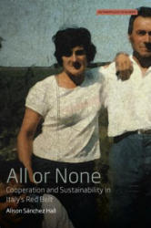 All or None - Co-operation and Sustainability in Italy's Red Belt (ISBN: 9781785339806)