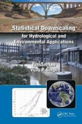 Statistical Downscaling for Hydrological and Environmental Applications (ISBN: 9781138625969)