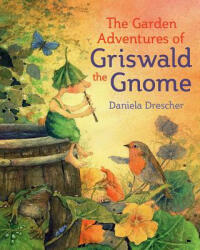 Garden Adventures of Griswald the Gnome (ISBN: 9781782505211)