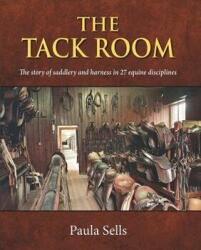 Tack Room - The Story of Saddlery and Harness in 27 Equine Disciplines (ISBN: 9781910723777)